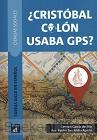 ¿Cristobal Colón usaba GPS? Libro del alumno