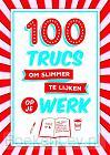 100 trucs om slimmer te lijken op je werk