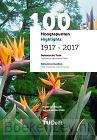 100 Hoogtepunten/Highlights 1917 - 2017 - Botanische Tuin Delft/Botanical Garden Delft