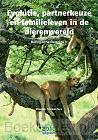 Evolutie, partnerkeuze en familieleven in de dierenwereld